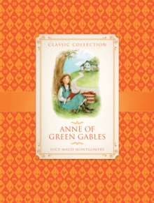 Classic Collection: Anne of Green Gables, Paperback Book