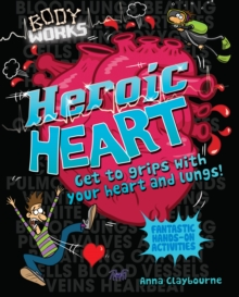Body Works: Heroic Heart and Lungs, Paperback