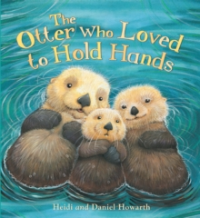 The Storytime: The Otter Who Loved to Hold Hands, Paperback