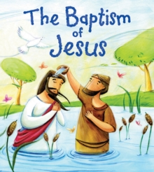 The My First Bible Stories New Testament: The Baptism of Jesus, Paperback Book