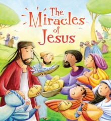 The My First Bible Stories New Testament: The Miracles of Jesus, Paperback