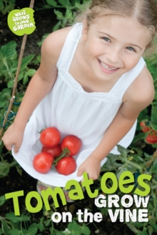 What Grows in My Garden: Tomatoes (QED Readers), Paperback