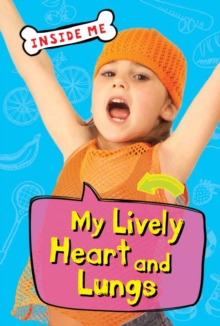 Inside Me: My Lively Heart and Lungs (QED Readers), Paperback