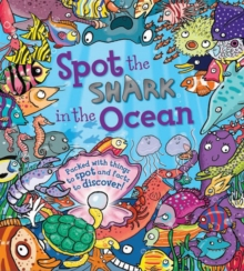 Spot the Shark in the Ocean, Hardback