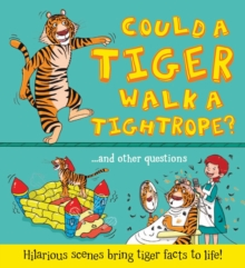 What If a... Could a Tiger Walk a Tightrope?, Hardback