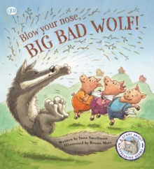 Fairy Tales Gone Wrong: Blow Your Nose, Big Bad Wolf : A Story About Spreading Germs, Paperback