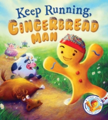 Fairytales Gone Wrong: Keep Running Gingerbread Man : A Story About Keeping Active, Paperback