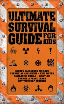 Ultimate Survival Guide for Kids, Paperback
