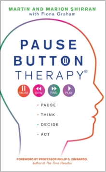 Pause Button Therapy : Pause, Think, Decide, Act, Paperback