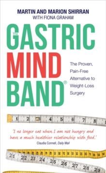 The Gastric Mind Band : The Proven, Pain-free Alternative to Weight-loss Surgery, Paperback