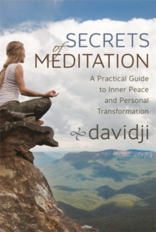 Secrets of Meditation : A Practical Guide to Inner Peace and Personal Transformation, Paperback