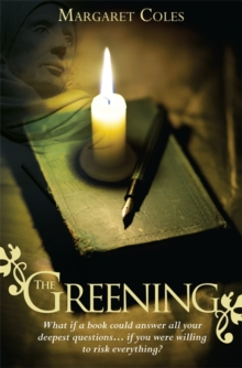 The Greening : What If a Book Could Answer All Your Deepest Questions... If You Were Willing to Risk Everything?, Paperback