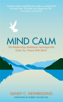 Mind Calm : The Modern-Day Meditation Technique that Gives You 'Peace with Mind', Paperback Book