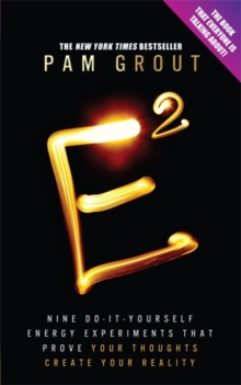 e-squared : Nine Do-it-yourself Energy Experiments That Prove Your Thoughts Create Your Reality, Paperback Book