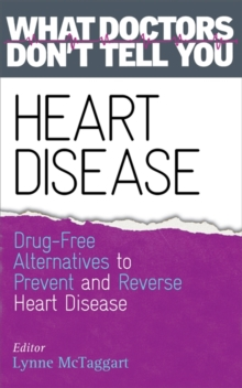 Heart Disease : Drug-Free Alternatives to Prevent and Reverse Heart Disease, Paperback