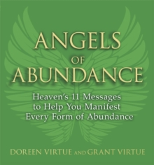 Angels of Abundance : Heaven's 11 Messages to Help You Manifest Every Form of Abundance, Paperback