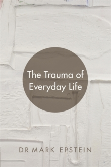 The Trauma of Everyday Life, Paperback Book