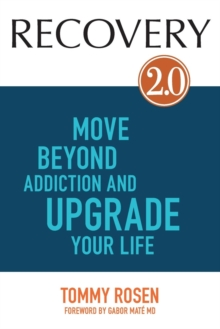 Recovery 2.0 : Move Beyond Addiction and Upgrade Your Life, Paperback