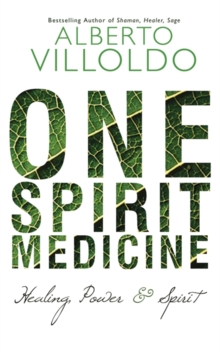 One Spirit Medicine : Ancient Ways to Ultimate Wellness, Paperback
