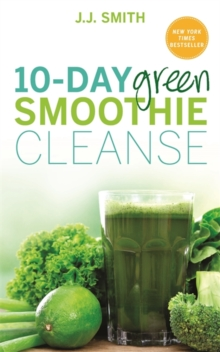 10-Day Green Smoothie Cleanse : Lose Up to 15 Pounds in 10 Days!, Paperback