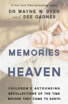 Memories of Heaven : Children's Astounding Recollections of the Time Before They Came to Earth, Paperback