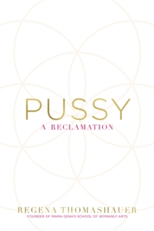 Pussy : A Reclamation, Paperback