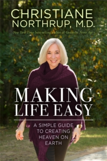 Making Life Easy : A Simple Guide to a Divinely Inspired Life, Paperback