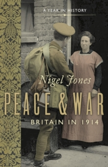 Peace and War: Britain in 1914, Paperback