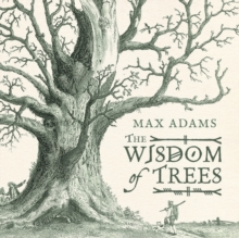 The Wisdom of Trees : A Miscellany, Hardback
