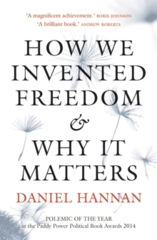 How We Invented Freedom & Why It Matters, Paperback