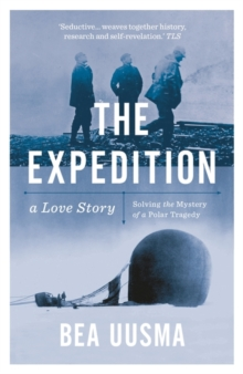 The Expedition : Solving the Mystery of a Polar Tragedy, Paperback