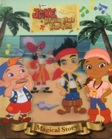 Disney Junior Jake and the Never Land Pirates Magical Story, Hardback Book