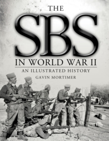 The SBS in World War II: an Illustrated History, Hardback
