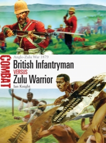 British Infantryman vs Zulu Warrior : Anglo-Zulu War 1879, Paperback Book