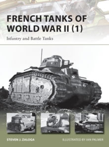 French Tanks of World War II : Infantry and Battle Tanks Volume 1, Paperback