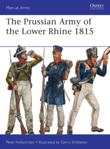 The Prussian Army of the Lower Rhine 1815, Paperback