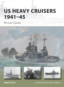 US Heavy Cruisers 1941-45 : Pre-war Classes, Paperback Book