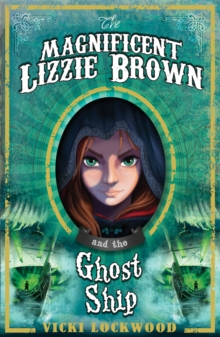 The Magnificent Lizzie Brown and the Ghost Ship, Paperback