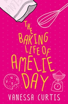 The Baking Life of Amelie Day, Paperback