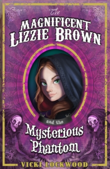 The Magnificent Lizzie Brown and the Mysterious Phantom, Paperback
