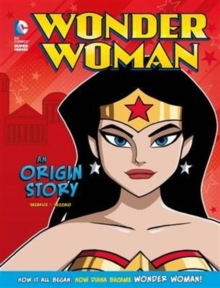 Wonder Woman: An Origin Story, Hardback