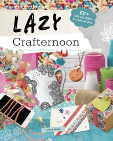 Lazy Crafternoon, Paperback
