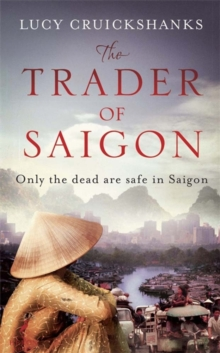 The Trader of Saigon, Hardback Book