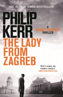 The Lady from Zagreb : Bernie Gunther Mystery  10, Paperback Book
