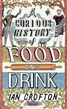 A Curious History of Food and Drink, Hardback