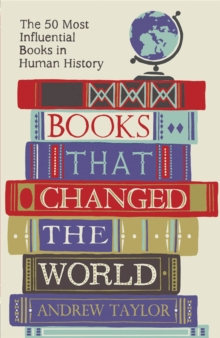 Books That Changed the World : The 50 Most Influential Books in Human History, Paperback