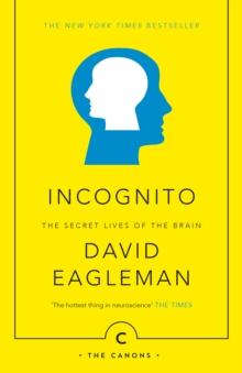 Incognito : The Secret Lives of the Brain, Paperback Book