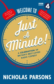 Welcome to Just a Minute! : A Celebration of Britain's Best-Loved Radio Comedy, Hardback Book