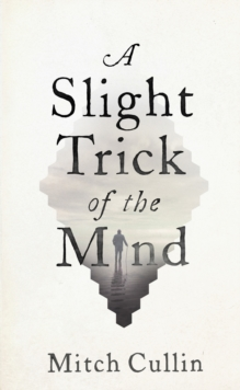 A Slight Trick of the Mind, Hardback