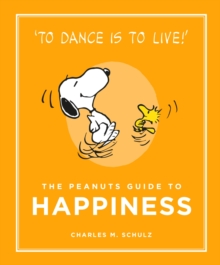 The Peanuts Guide to Happiness, Hardback